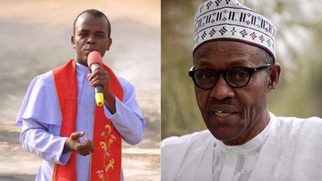 Buhari Is Surrounded By People Who Lies To Him - Fr Mbaka