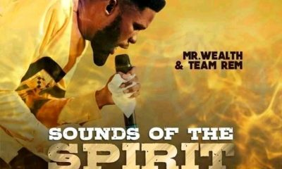 Sounds Of The Spirit By Mr Wealth And Team Rem