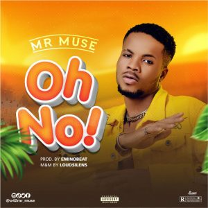 Mr Muse – Oh No Mp3 Download